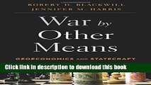 [Download] War by Other Means: Geoeconomics and Statecraft Paperback Free