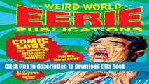 [Download] The Weird World of Eerie Publications: Comic Gore That Warped Millions of Young Minds