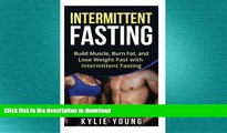 READ  Intermittent Fasting: Build Muscle, Burn Fat, and Lose Weight Fast with Intermittent