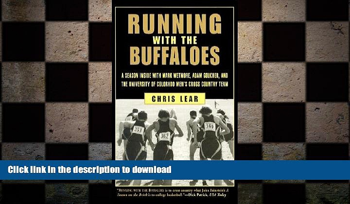 READ BOOK  Running with the Buffaloes: A Season Inside with Mark Wetmore, Adam Goucher, and (A