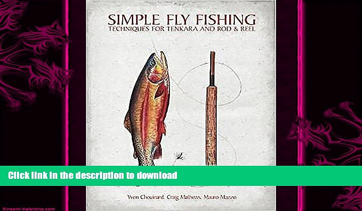 GET PDF  Simple Fly Fishing: Techniques for Tenkara and Rod and Reel  GET PDF