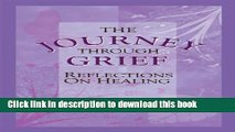 [Download] The Journey Through Grief: Reflections on Healing Paperback Free