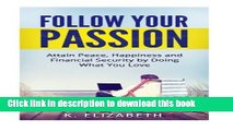 [Popular Books] Follow Your Passion (Follow Your Passion, Find Your Passion, Find Your Purpose, Do