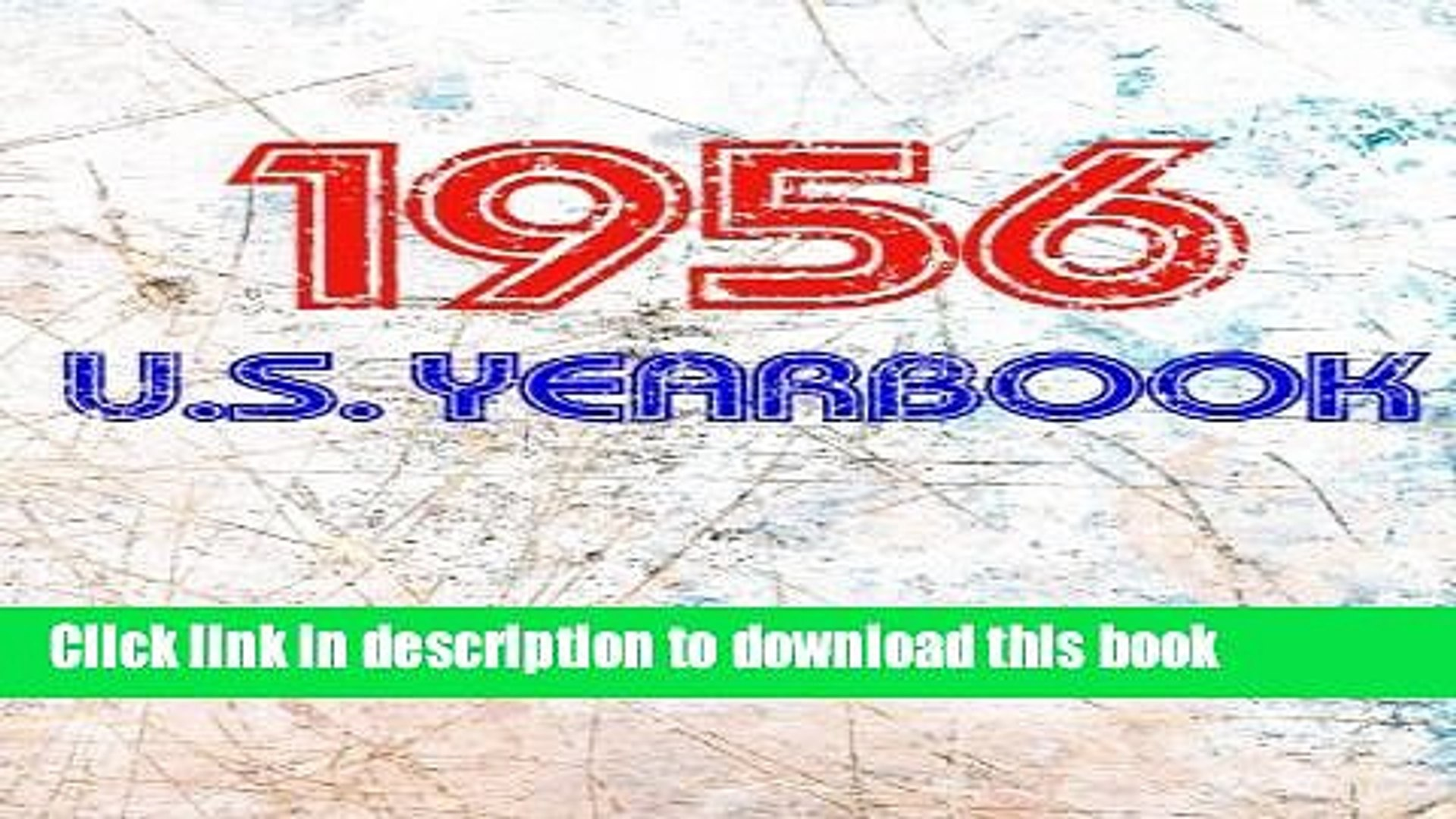 [Popular Books] The 1956 U.S. Yearbook: Interesting facts from 1956 including News, Sport, Music,