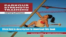 [Popular] Parkour Strength Training: Overcome Obstacles for Fun and Fitness Paperback Free