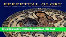 [Download] Perpetual Glory: Medieval Islamic Ceramics from the Harvey B. Plotnick Collection (Art