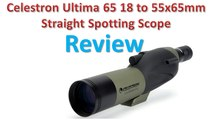 Celestron Ultima 65 18 to 55x65 Straight Spotting Scope Review - Best Spotting Scopes.