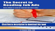 [Popular Books] The Secret to Reading Job Ads - Know What to Look for and Get the Best Jobs! Full