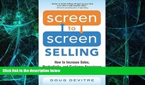 Big Deals  Screen to Screen Selling: How to Increase Sales, Productivity, and Customer Experience