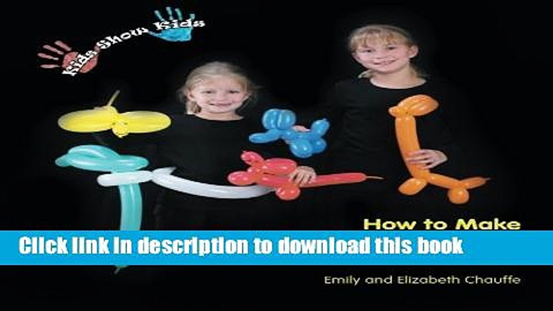 [Download] Kids Show Kids How to Make Balloon Animals Hardcover Free