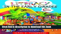 [Popular Books] Literacy in the Early Grades: A Successful Start for PreK-4 Readers and Writers