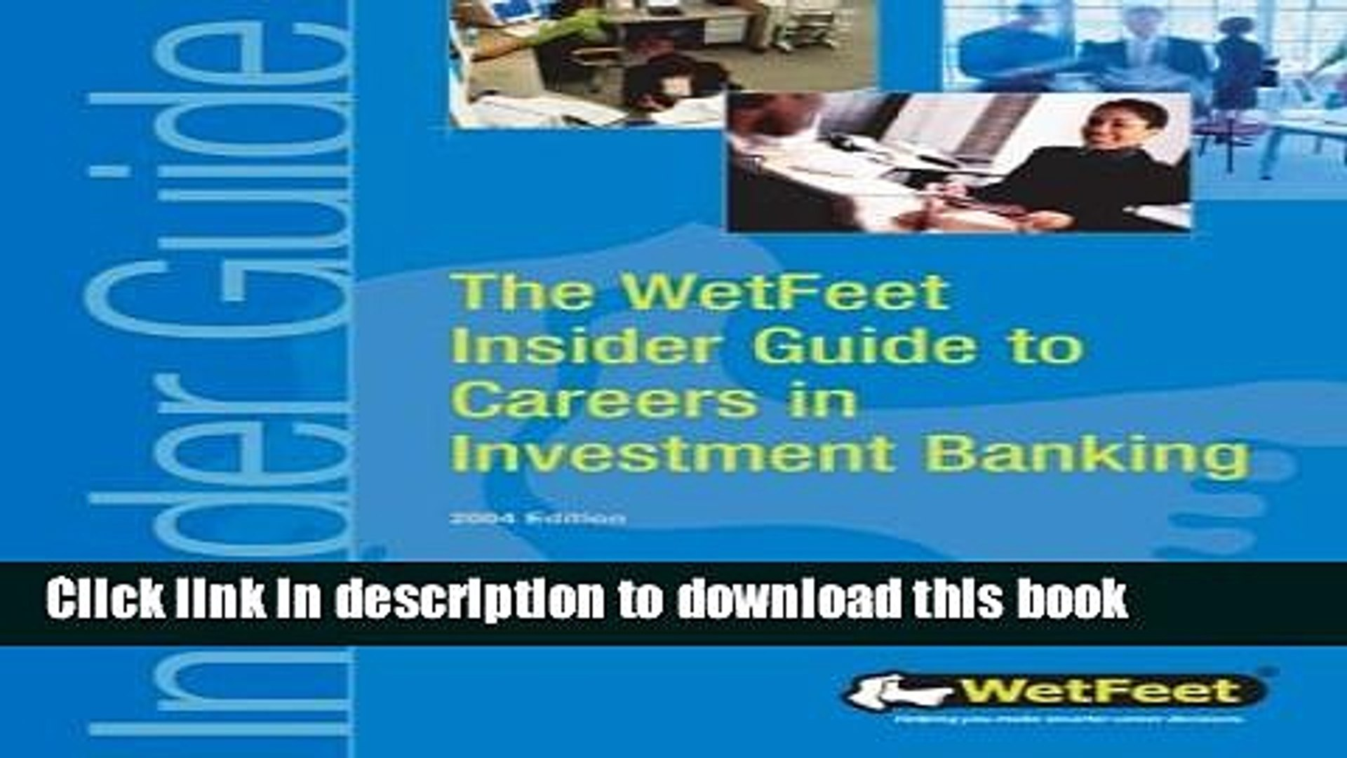 [Popular Books] The Wetfeet Insider Guide to Careers in Investment Banking: 2004 Edition Free Online