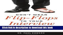 [Popular Books] Don t Wear Flip-Flops to Your Interview: And Other Obvious Tips That You Should Be