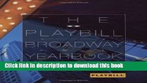[Popular Books] The Playbill Broadway Yearbook: June 2009 - May 2010: Sixth Annual Edition Full