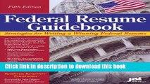 [Popular Books] Federal Resume Guidebook: Strategies for Writing a Winning Federal Resume (Federal