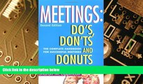 Big Deals  Meetings: Do s, Dont s and Donuts: The Complete Handbook for Successful Meetings  Best