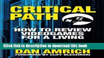 [Popular Books] Critical Path: How to Review Videogames for a Living Free Online