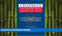 READ BOOK  Chapman Navigation Rules: International - Inland (Chapman s Guide to the Rules of the