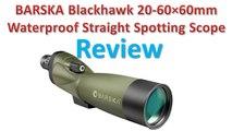 BARSKA Blackhawk 20-60×60mm Waterproof Straight Spotting Scope Review - Best Spotting Scopes.