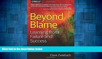 READ FREE FULL  Beyond Blame: Learning From Failure and Success  READ Ebook Full Ebook Free