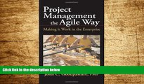 READ FREE FULL  Project Management the Agile Way: Making It Work in the Enterprise  READ Ebook