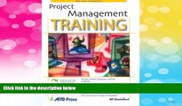 Must Have  Project Management Training (ASTD Trainer s Workshop)  READ Ebook Full Ebook Free