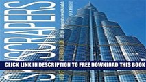[Download] Skyscrapers: A History of the World s Most Extraordinary Buildings -- Revised and