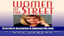 [Download] Women of the Street: Making It on Wall Street -- The World s Toughest Business