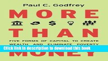 [Download] More than Money: Five Forms of Capital to Create Wealth and Eliminate Poverty Hardcover