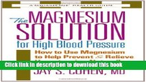 [Popular Books] The Magnesium Solution for High Blood Pressure (The Square One Health Guides) Free