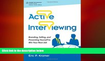 READ book  Active Interviewing: Branding, Selling, and Presenting Yourself to Win Your Next Job