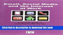 [Popular] Email, Social Media and the Internet at Work a Concise Guide to Compliance with the Law