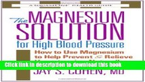 [Popular Books] The Magnesium Solution for High Blood Pressure (The Square One Health Guides) Full