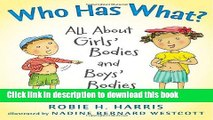 [Download] Who Has What?: All About Girls  Bodies and Boys  Bodies (Let s Talk about You and Me)