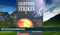 READ FREE FULL  Lightning Strikes: Staying Safe Under Stormy Skies  READ Ebook Full Ebook Free