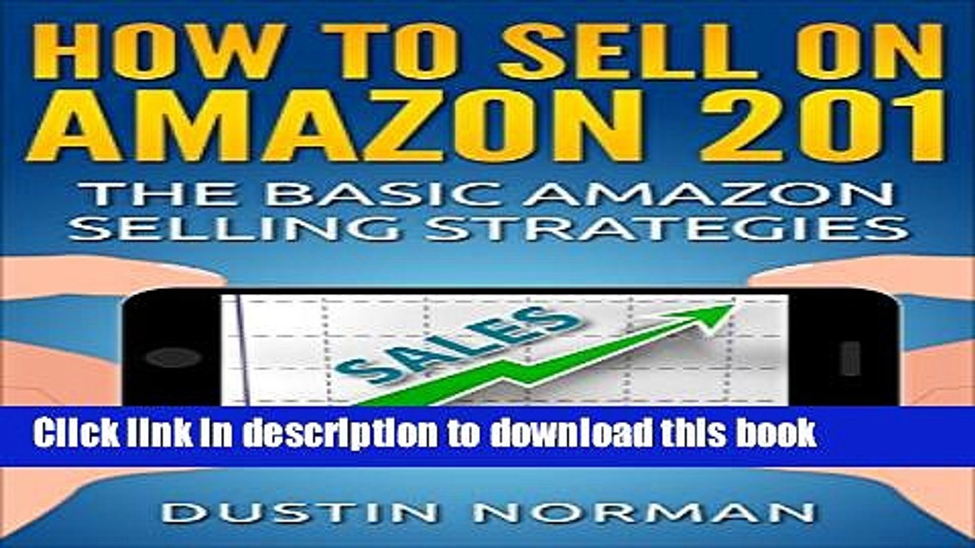 [PDF] How to Sell on Amazon 201: The Basic Amazon Selling Strategies (Selling on Amazon Tutorials)