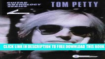 [Download] Tom Petty -- Guitar Anthology: Guitar/TAB/Vocal (Guitar Anthology Series) Hardcover