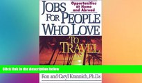 READ book  Jobs for People Who Love to Travel: Opportunities at Home and Abroad (Jobs for Travel
