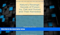 Big Deals  Nature s Revenge  The Secrets of Poison Ivy, Poison Oak, Poison Sumac, and Their
