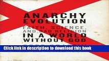 [Download] Anarchy Evolution: Faith, Science, and Bad Religion in a World Without God Kindle Online