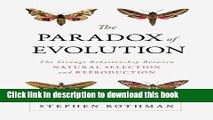 [Download] The Paradox of Evolution: The Strange Relationship between Natural Selection and