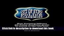 [Popular Books] Out of Sync with Police Academies: How Training Officers Get Police Academy Grads