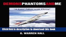 """[Download] Demons Phantoms and Me: """"A Love Affair with Flying"""" Kindle Online"""