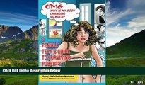 Must Have  OMG Why is My Body Changing So Much?: A Female Teen s Guide to Surviving Puberty (OMG