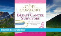 READ FREE FULL  A Cup of Comfort for Breast Cancer Survivors: Inspiring stories of courage and