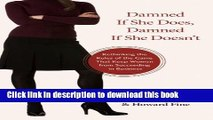 [Popular] Damned If She Does, Damned If She Doesn t: Rethinking the Rules of the Game That Keep