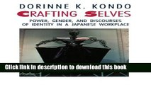 [Popular] Crafting Selves: Power, Gender, and Discourses of Identity in a Japanese Workplace