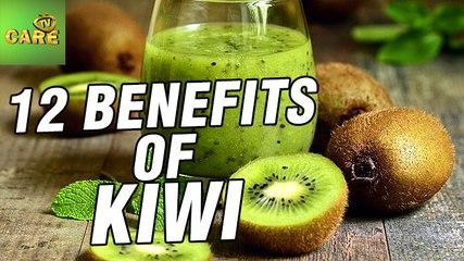 12 Benefits Of Kiwi | Care Tv