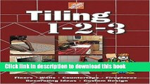 [Download] The Home Depot Tiling 1-2-3: Floors, Walls, Countertops, Fireplaces, Decorating Ideas,