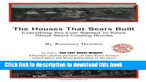 [Download] The Houses That Sears Built: Everything You Ever Wanted to Know about Sears Catalog